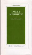Santa Teresa D'Avila, CAMMINO DI PERFEZIONE - Banca Popolare Veneta 1998