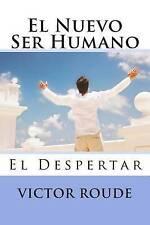 NEW El Nuevo Ser Humano: El Despertar (Spanish Edition) by Mr Victor D Roude