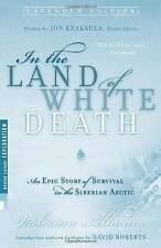 IN THE LAND OF WHITE DEATH: AN EPIC STORY OF SURVIVAL IN THE SIBERIAN ARCTIC., A