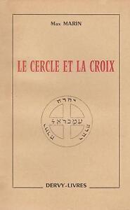 Max Marin : le cercle et la croix (ed dervy1955)