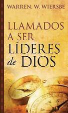 Llamados A Ser Lideres De Dios (spanish Edition): By Warren W. Wiersbe