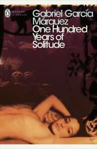 Penguin classics: One hundred years of solitude by Gabriel Garcia Marquez