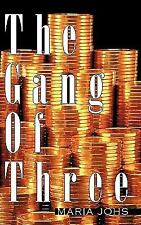 The Gang of Three by Maria Johs (2010, Paperback)