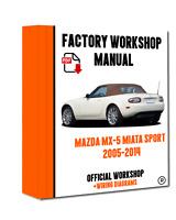 OFFICIAL WORKSHOP Manual Service Repair Mazda mx-5 Miata Sport 2005 - 2014