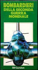 Bill Gunston, Bombardieri della Seconda Guerra Mondiale, Ed. EuroClub, 1982