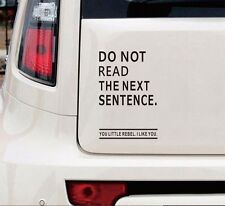 "Funny Car Truck Window 4""x6""Vinyl Decal Sticker Don't Read The Next Sentence"