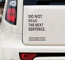 Funny Car Truck Window Vinyl Decal Sticker Don't Read The Next Sentence Decor