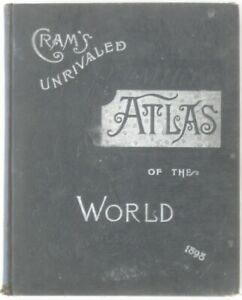 Original 1898 CRAM'S UNRIVALED WORLD ATLAS Color Maps US States Cities Countries