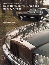 The Complete Guide to the Rolls-Royce Silver Seraph and Bentley Arnage