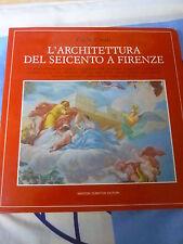 L' ARCHITETTURA DEL SEICENTO A FIRENZE CARLO CRESTI