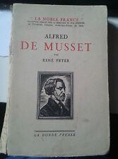 PETER René. Alfred de Musset. La Bonne Presse. 1945.