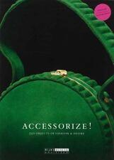 Accessorize!: 250 Objects of Fashion & Desire (Rijksmuseum, Amsterdam)-ExLibrary