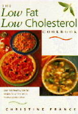 The Low Fat, Low Cholesterol Cookbook: Over 130 Healthy, Low Fat Recipes for Al