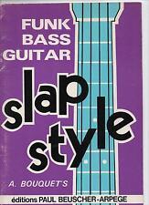 Funk Bass Guitar Slap Style - A. BOUQUET'S - Paul Beuscher - NEUF