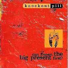 KNOCKOUT PILL - CAN I OPEN THE BIG PRESENT FIRST - CD, 1996