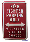 Unique Heavy Metal 17 x 12 FIREFIGHTER PARKING Violators Will Be Smoked Sign