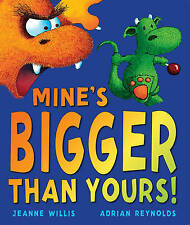 Mine's Bigger Than Yours! by Jeanne Willis, Book, New (Paperback)