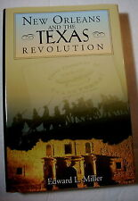 NEW ORLEANS And the TEXAS REVOLUTION by Edward Miller  NEW Condition!  1st Ed.