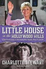Little House in the Hollywood Hills: A Bad Girl's Guide to Becomi 9781593939069