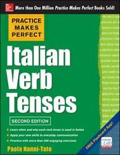 Practice Makes Perfect Italian Verb Tenses, 2nd Edition: With 300 Exercises + Fr