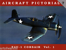 Aircraft Pictorial #  7 - F4U-1 Corsair Vol. 1 by Dana Bell ( Classic warships )