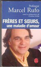 Marcel Rufo - Frères et soeurs, une maladie d'amour . bon état .  poche .15/10