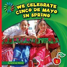 We Celebrate Cinco De Mayo in Spring (21st Century Basic Skills Library)