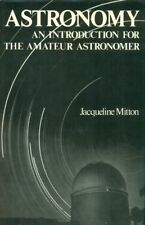 ASTRONOMY: AN INTRODUCTION FOR THE AMATEUR ASTRONOMER by J. MITTON HC
