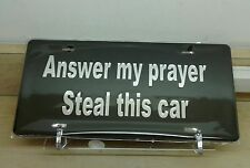 Answer my prayers steal this car (black) acrylic mirror  laser cut license plate