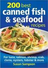 200 Best Canned Fish and Seafood Recipes: For Tuna, Salmon, Shrimp, Crab, Clam..