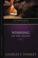 NEW Winning on the Inside (Life Principles Study Series) CHARLES F. STANLEY