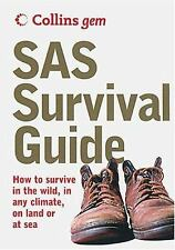 SAS Survival Guide : How to Survive Anywhere, on Land or at Sea by John...