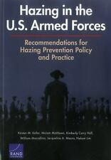 Hazing in the U.S. Armed Forces: Recommendations for Hazing Prevention-ExLibrary