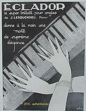 PUBLICITE ECLADOR BRILLANT POUR ONGLES J. LESQUENDIEU PIANO SIGNE PLA DE 1929 AD