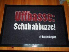 """Bülent Ceylan Fussmatte -Schmutzmatte  mit Aufschrift """"Uffbasse Schuh abuzze!"""""""