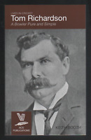 Tom Richardson: A Bowler Pure and Simple by Keith Booth (Paperback, 2012)