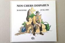 NOS CHERS DISPARUS - André JUILLARD - RODOLPHE - Neuf - Livre relié