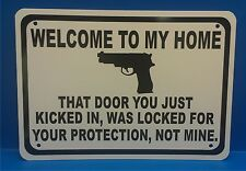 "Welcome To My Home Gun Security Humor 10""x7"" Trespassing Sign"