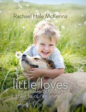 LITTLE LOVES - MCKENNA, RACHAEL HALE (PHT)/ SHEEHY, CHRISTINE - NEW HARDCOVER BO