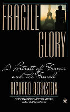 Fragile Glory: A Portrait of France and the French by Richard Bernstein...