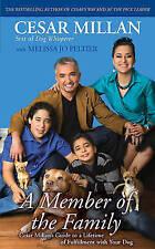 A Member of the Family: Cesar Millan's Guide to a Lif..., Millan, Cesar Hardback