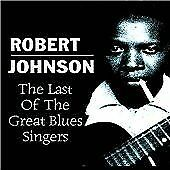 Robert Johnson - Last of the Great Blues Singers (2005)