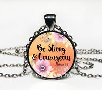Be Strong & Courageous Joshua 1:9 - Glass Pendant Necklace