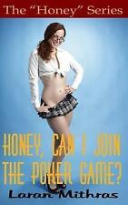NEW Honey, Can I Join the Poker Game? by Laran Mithras