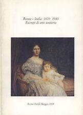 Roma - Italia 1870 1940. Esempi di arte unitaria. . 2008. IED.