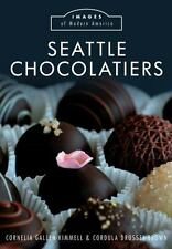 Images of Modern America: Seattle Chocolatiers by Cordula Drossel-Brown and...