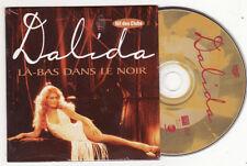 CD SINGLE DALIDA-LA BAS DANS LE NOIR-FRENCH