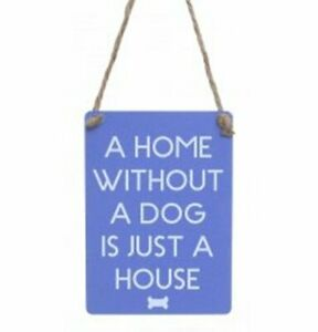 Mini Metal Dangler - A home without a dog - 90mm x 65mm