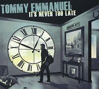 It's Never Too Late Tommy Emmanuel Artist Format Audio CD