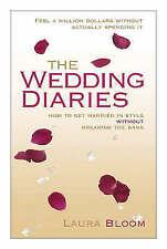 The Wedding Diaries: How to Get Married in Style without Breaking the Bank by La